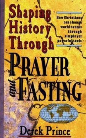 Shaping History Through Prayer &
