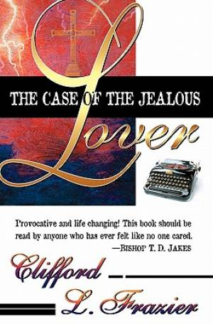 Case Of The Jealous Lover: An Allegory Of Gods Love
