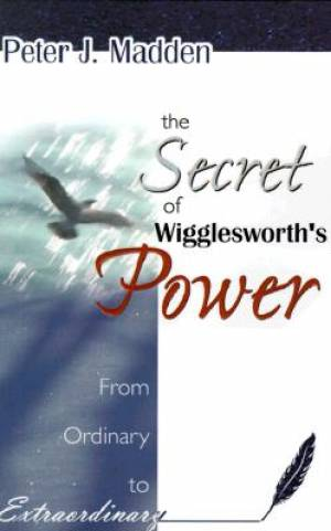 SW Secret Of Wigglesworth Power