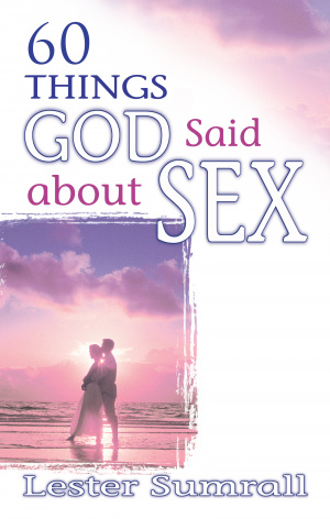 60 Things God Said About Sex Pb
