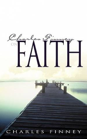 Charles Finney On Faith