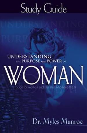 Understanding the Purpose and Power of Woman Study Guide