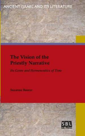 The Vision of the Priestly Narrative: Its Genre and Hermeneutics of Time