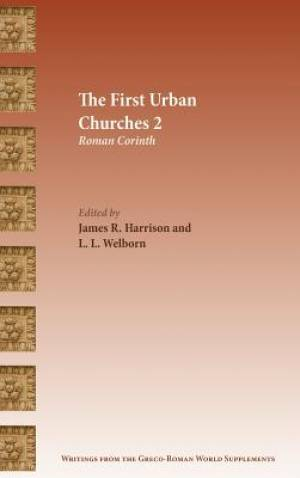 The First Urban Churches 2: Roman Corinth