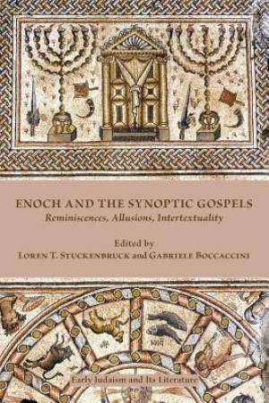 Enoch and the Synoptic Gospels: Reminiscences, Allusions, Intertextuality
