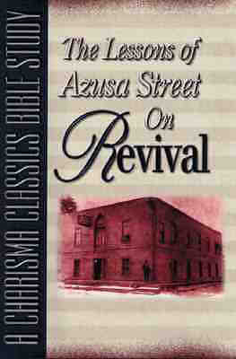 Lessons of Azusa Street on Revival