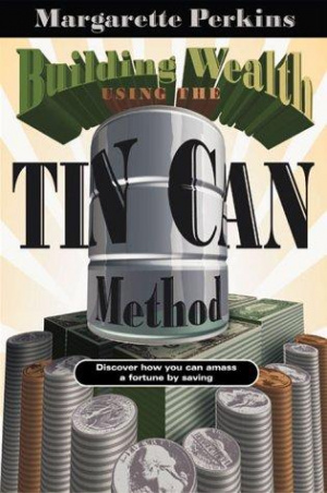Building Wealth Using The Tin Can Method