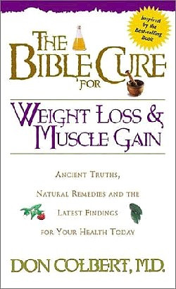 The Bible Cure for Weight Loss and Muscle Gain