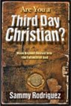 Are You a 3rd Day Christian: Move Beyond Revival into the Fullness of God