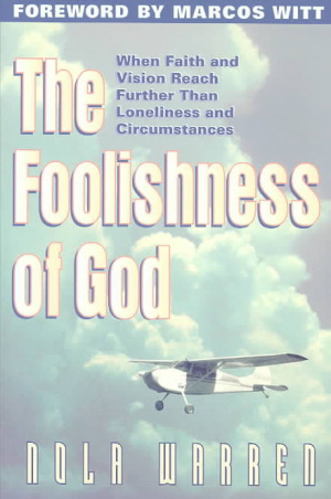 The Foolishness of God: When Faith and Vision Reach Farther Than Loneliness and Circumstances