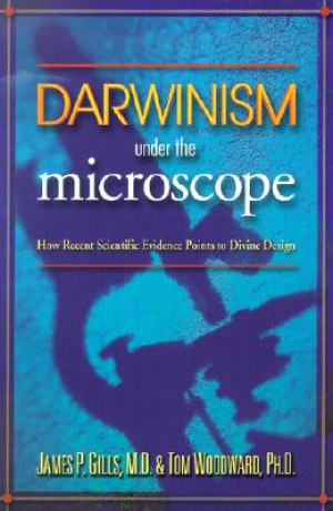 Darwinism Under the Microscope: How Recent Scientific Evidence Points to Divine Design