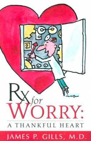 Rx For Worry A Thankful Heart Pb