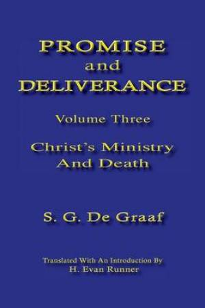 Promise and Deliverance Christ's Ministry and Death