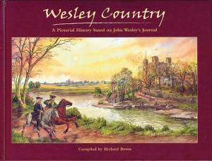 Wesley Country: Pictorial History Based on Wesley's Journal