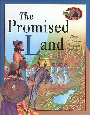 The Promised Land: From Joshua to the First Leaders of Israel