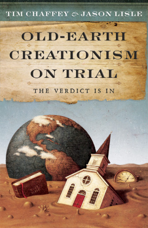 Old Earth Creationism On Trial The Ve Pb
