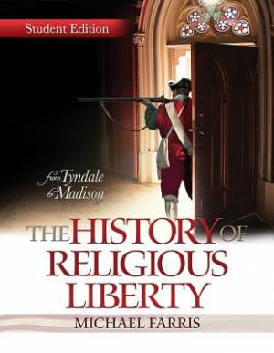 History Of Religious Liberty, The (Student Edition)