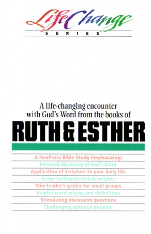 LifeChange Ruth & Esther (10 Lessons)