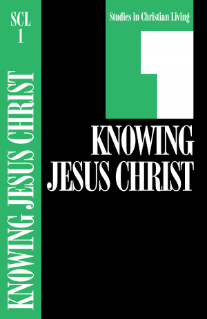 Scl 1 Knowing Jesus Christ