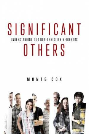 Significant Others: Understanding Our Non-Christian Neighbors