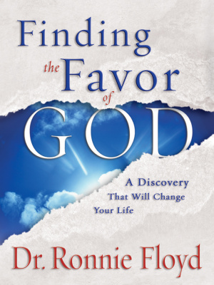 Finding the Favor of God: A Discovery That Will Change Your Life