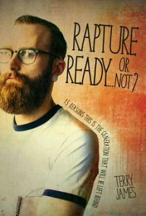 Rapture Ready�Or Not?