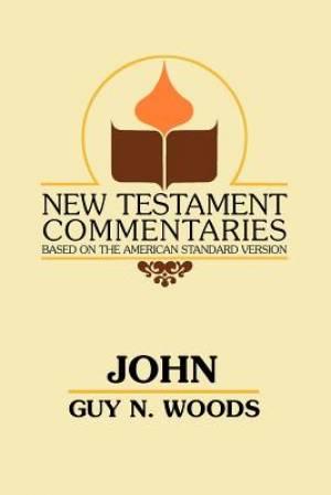 John: A Commentary of the Gospel According to John