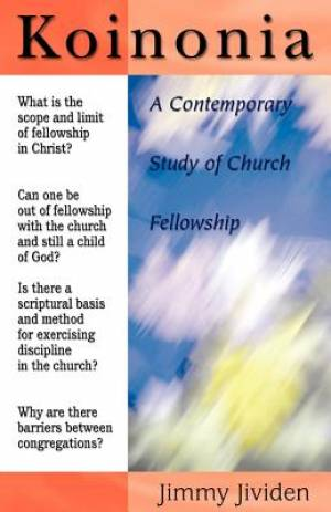 Koinonia: A Contemporary Study of Church Fellowship