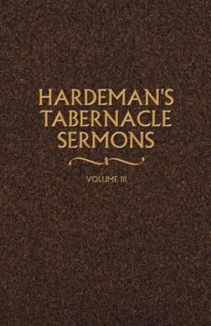 Hardeman's Tabernacle Sermons Volume III