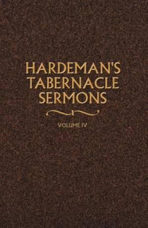 Hardeman's Tabernacle Sermons Volume IV