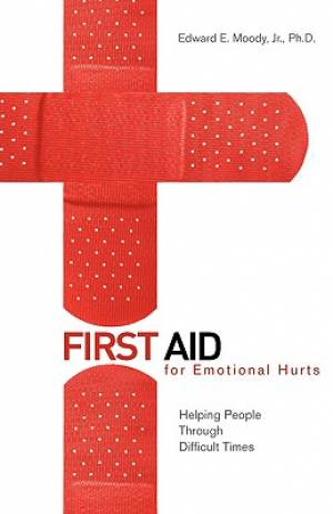 1st Aid For Emotional Hurts