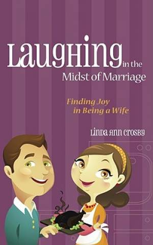 Laughing In The Midst Of Marriage