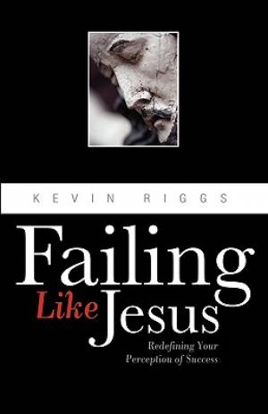 Failing Like Jesus