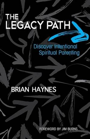 Legacy Path : Discover Intentional Spiritual Parenting