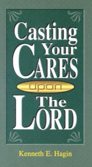 Casting Your Cares Upon The Lord