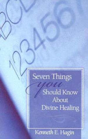 7 Things You Should Know About Divine Healing