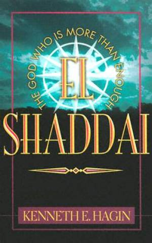 El Shaddai : The God Who Is More Than Enough