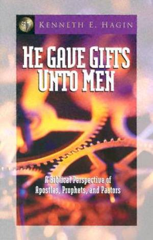 And He Gave Gifts Unto Men