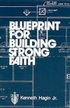 Blueprint For Building Strong Faith