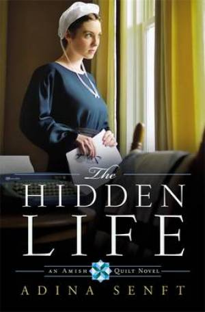 Hidden Life : An Amish Quilt Novel