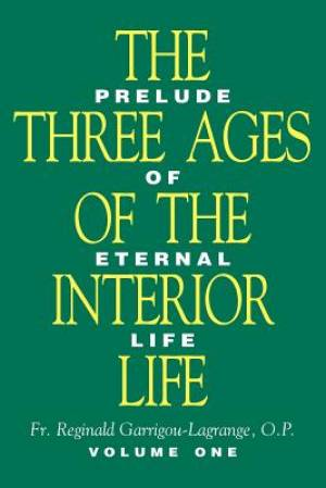 Three Ages of the Interior Life - Volume 1