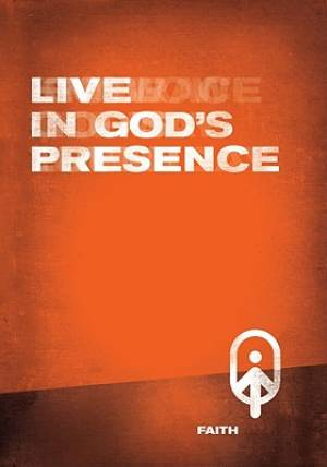 Live in Gods Presence - Faith 3