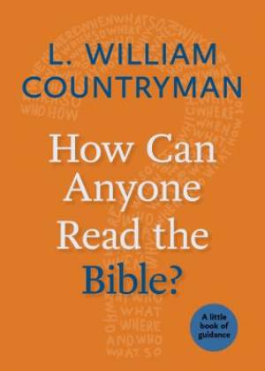 How Can Anyone Read the Bible?: A Little Book of Guidance