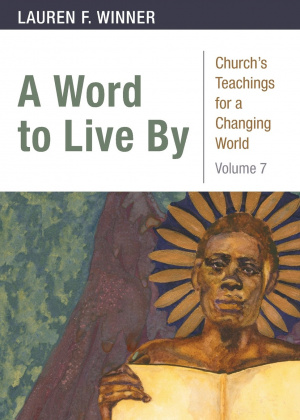 A Word to Live By: Church's Teachings for a Changing Church: Volume 7