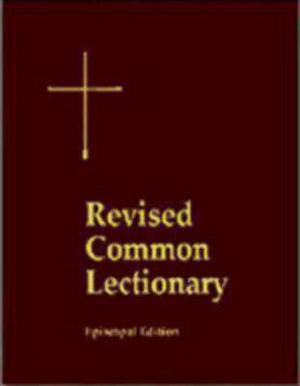 The Revised Common Lectionary: Years A, B & C
