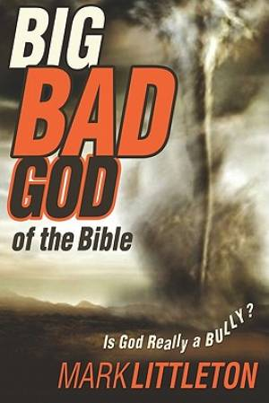 Big Bad God Of The Bible, The