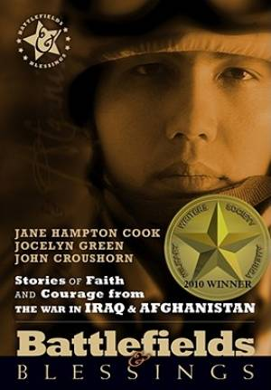 Stories Of Faith And Courage From The War In Iraq And Afghanistan