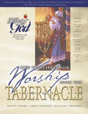 Life Principles for Worship from the Tabernacle: Following God