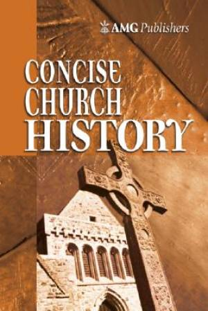 Amg Concise Church History Hb