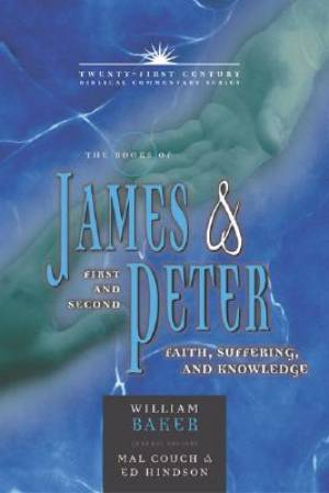 James, 1 & 2 Peter : 21st Century Biblical Commentary